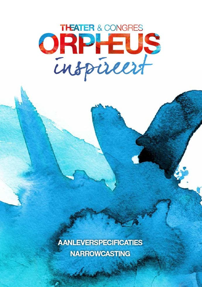 Aanleverspecificaties Theater & Congres Orpheus